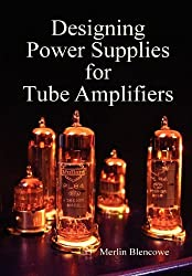 Designing Power Supplies for Tube Amplifiers