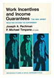 Work Incentives and Income Guarantees : The New Jersey Negative Income Tax Experiment, Joseph A. Pechman, Michael P. Timpane, 081576975X
