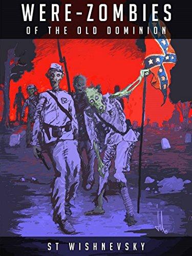Were-Zombies of the Old Dominion: ST Wishnevsky, John Blackburn