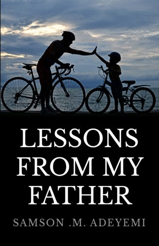 Lessons from my Father: A handbook for every parent and young person alike pdf epub