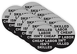 Skilled Labor Isn\'t Cheap Hard Hat Sticker / Decal / Label Tool Lunch Box Helmet