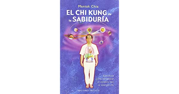Amazon.com: El Chi Kung de la Sabiduria (Spanish Edition ...