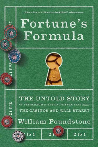 Fortune's Formula: The Untold Story of the Scientific Betting System That Beat the Casinos and Wall Street ()