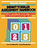 img - for Infant-Toddler Assessment Handbook: A User's Guide to the Humanics National Child Assessment Form Ages 0-3 book / textbook / text book