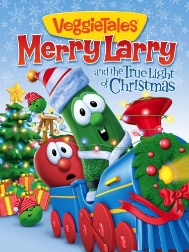 (VeggieTales: Merry Larry and the True Light of Christmas)