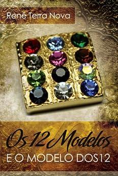 Os 12 Modelos e o Modelo dos 12 por [Nova, Renê Terra]
