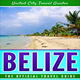 #5: Belize: The Official Travel Guide