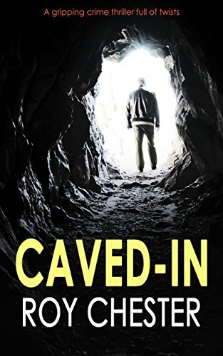 CAVED-IN a gripping crime thriller full of twists