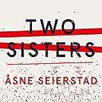 Two Sisters | Åsne Seierstad
