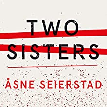 Two Sisters Audiobook by Åsne Seierstad Narrated by Gunnar Cauthery