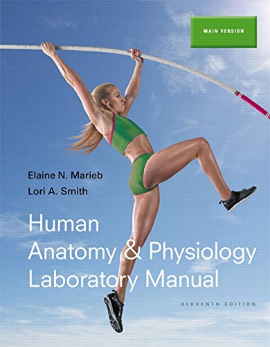 Human Anatomy & Physiology Laboratory Manual, Main Version (11th (Main Manual)