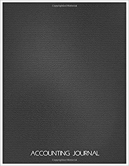 Accounting Journal: Financial Accounting Journal Entries Debit Credit 8.5x11 Inch 103Pages General Journal Accounting (Leather) (Volume 2)