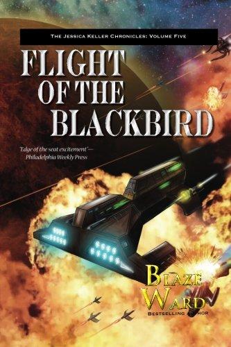 Flight of the Blackbird (The Jessica Keller Chronicles) (Volume 5)