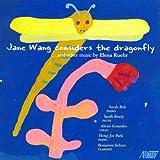 Classical Music : Elena Ruehr: Jane Wang Considers the Dragonfly