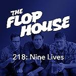 218: Nine Lives   Elliott Kalan,Dan McCoy,Stuart Wellington