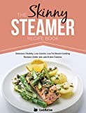 The Skinny Steamer Recipe Book: Delicious