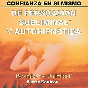 Confianza en Si Mismo [Self-Confidence] Audiobook