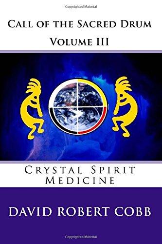 Call of the Sacred Drum: Crystal Spirit Medicine (Volume 3) pdf