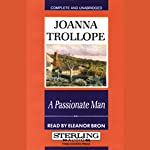 A Passionate Man | Joanna Trollope