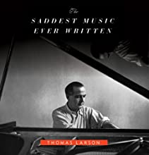 The Saddest Music Ever Written: The Story of Samuel Barber's Adagio for Strings Audiobook by Thomas Larson Narrated by Gregory St. John