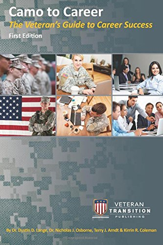 Camo to Career: The Veteran's Guide to Career Success