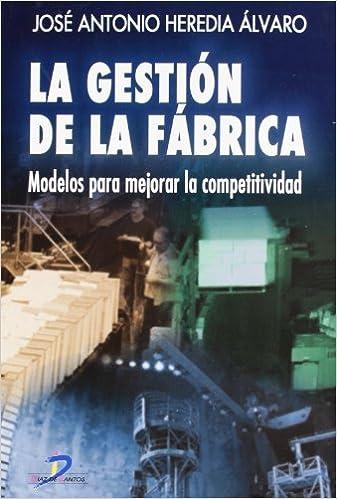 La Gestion de La Fabrica (Spanish Edition)