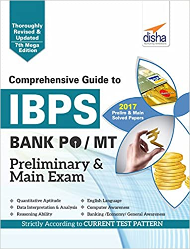 Comprehensive Guide to IBPS Bank PO/MT Preliminary & Main Exam Comprehensive Guide to IBPS Bank PO/MT Preliminary & Main Exam by Disha Experts