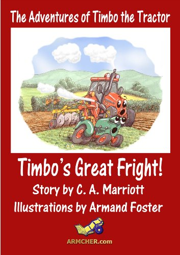 TIMBO'S GREAT FRIGHT! (The Adventures of Timbo the Tractor)