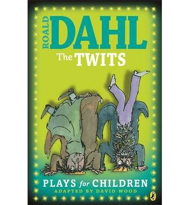 [(The Twits: Plays for Children)] [Author: Roald Dahl] published on (March, 2006) ebook