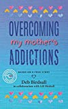 Overcoming My Mother's Addictions