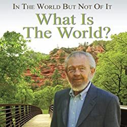 In the World but Not of It: What Is the World?