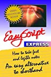 img - for EasyScript Express: How to Take Fast and Legible Notes Notes book / textbook / text book