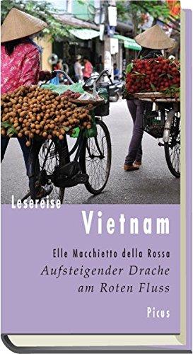 Lesereise Vietnam: Aufsteigender Drache am Roten Fluss (Picus Lesereisen)