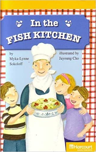 Harcourt School Publishers Storytown California: F Exc Book Exc 10 Grade 5 In/Fish Kitchen (Rdg Prgm 08/09/10 Wt)