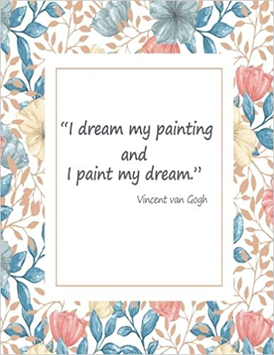 Buy I Dream My Painting and I Paint My Dream. Vincent Van Gogh ...