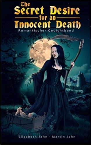 Book The Secret Desire for an Innocent Death: Romantischer Gedichtband