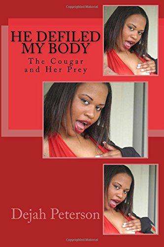 Read Online He Defiled My Body: The Cougar and Her Prey ebook
