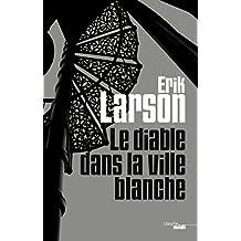 Le Diable dans la ville blanche (Thrillers) (French Edition)