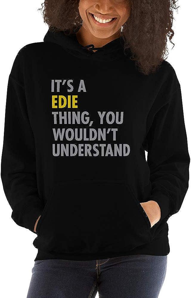 You Wouldnt Understand meken Its A Edie Thing