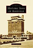 Historic Inns of Asheville, Amy C. Ridenour, 146712012X