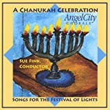 Chanukah Celebration - Songs For The Festival Of Lights by Angel City Chorale (2004-11-23)