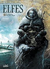 Elfes, tome 6 : La Mission des Elfes bleus par Jean-Luc Istin