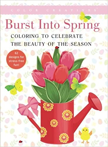 Burst Into Spring: Coloring to Celebrate the Beauty of the ...
