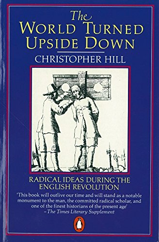 The World Turned Upside Down: Radical Ideas During the English Revolution (Penguin History) (English Puritans)