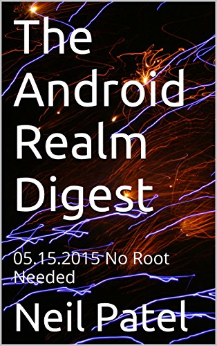 The Android Realm Digest: 05.15.2015 No Root Needed