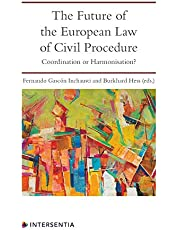 The Future of the European Law of Civil Procedure: Coordination or Harmonisation?