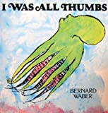 I Was All Thumbs, Bernard Waber, 0395539692