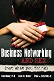 img - for Business Networking and Sex: Not What You Think book / textbook / text book