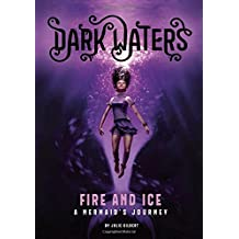 Fire and Ice: A Mermaid's Journey (Dark Waters)
