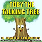 Toby the Talking Tree | R. Barri Flowers